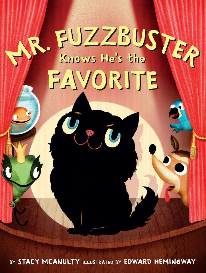 McAnulty, Stacy 2017_02 MR. FUZZBUSTER KNOWS HE'S THE FAVORITE - PB - RLM LK.jpg
