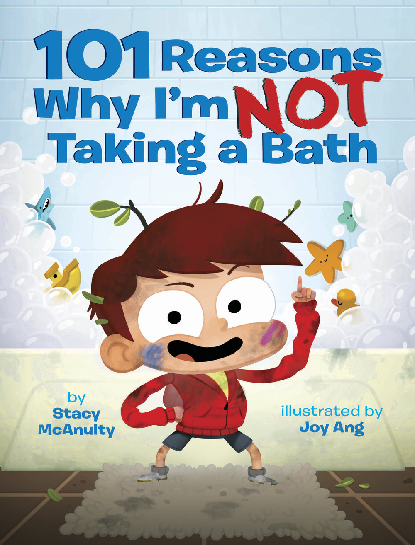McAnulty, Stacy 2016_09 101 REASONS WHY I'M NOT TAKING A BATH - PB - RLM LK.jpg