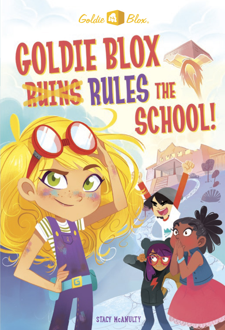 McAnulty, Stacy GOLDIE BLOX #1 RULES THE SCHOOL 2017_05 - CB - RLM LK.jpg