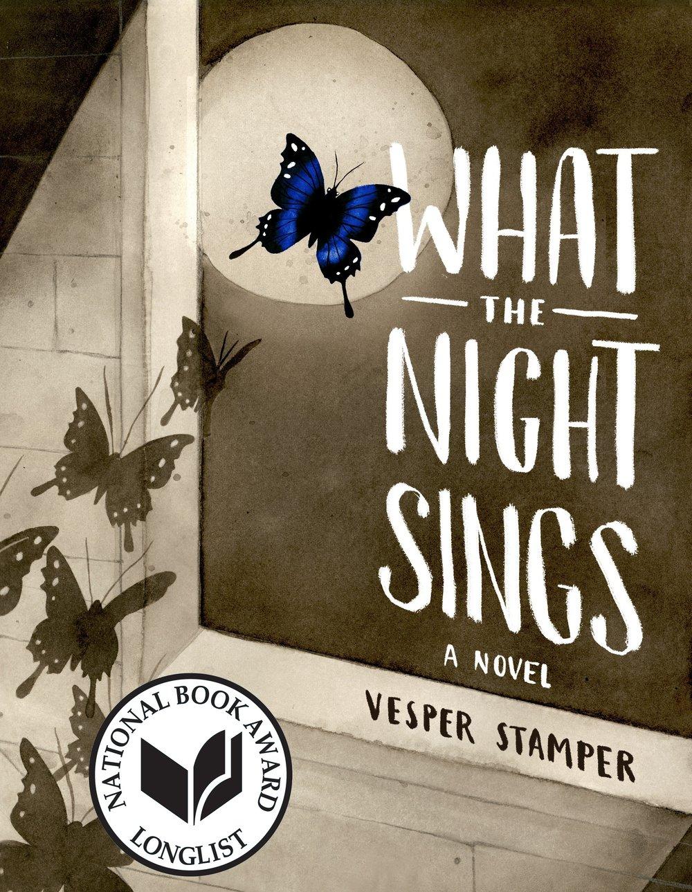 Stamper, Vesper 2018_02 WHAT THE NIGHT SINGS - YA - RLM LK - NBA Longlist.JPG