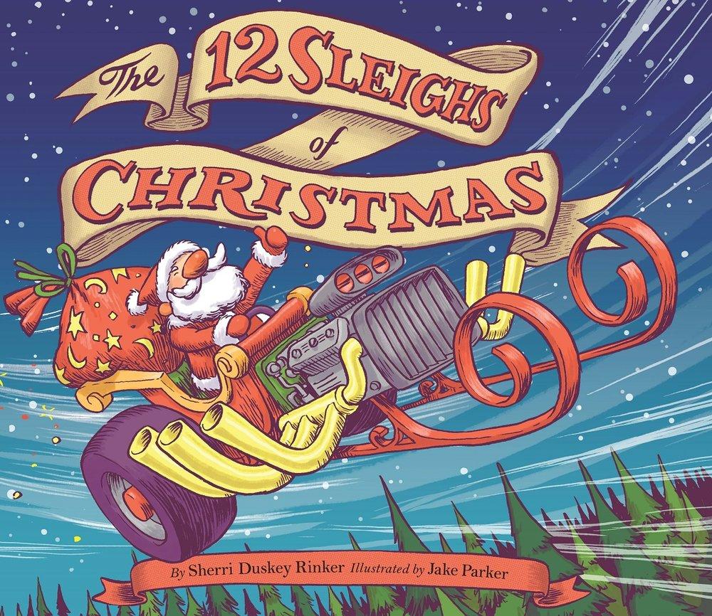 Rinker, Sherri Duskey 2017_10 - 12 SLEIGHS OF CHRISTMAS - PB.jpg