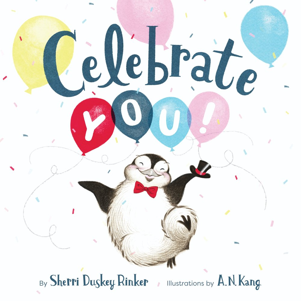 Rinker, Sherri Duskey 2019_03 - CELEBRATE YOU - PB - RLM LK.JPG