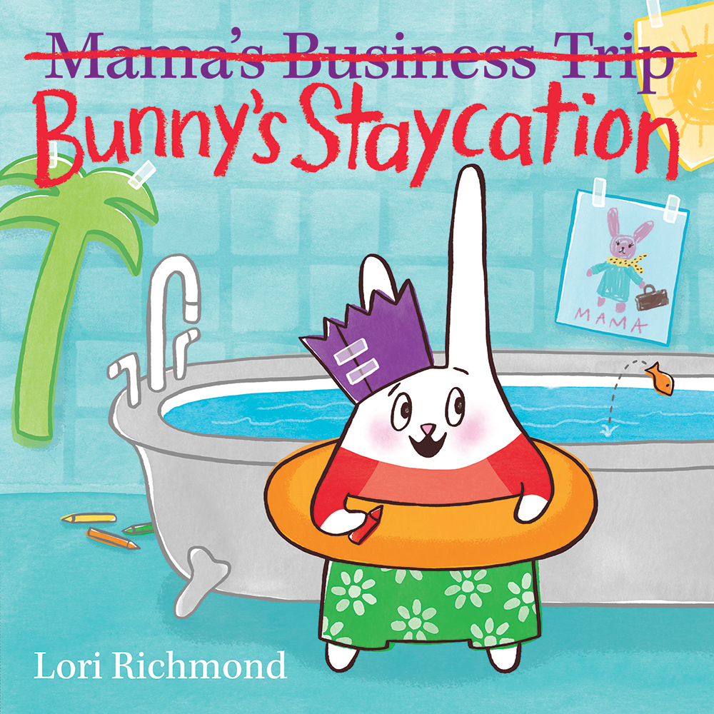 Richmond, Lori 2018_01 - BUNNY'S STAYCATION - PB - RLM LK.jpg