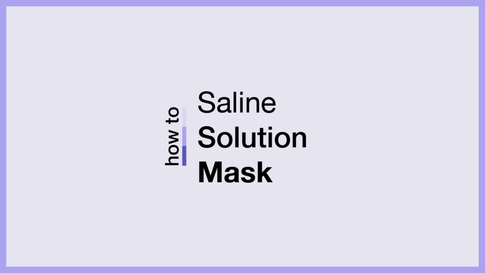 How To Saline Solutions Mask.png