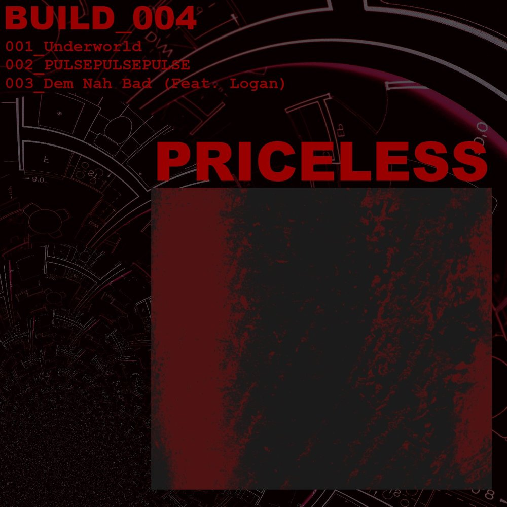 PRICELESS - BUILD_004 -