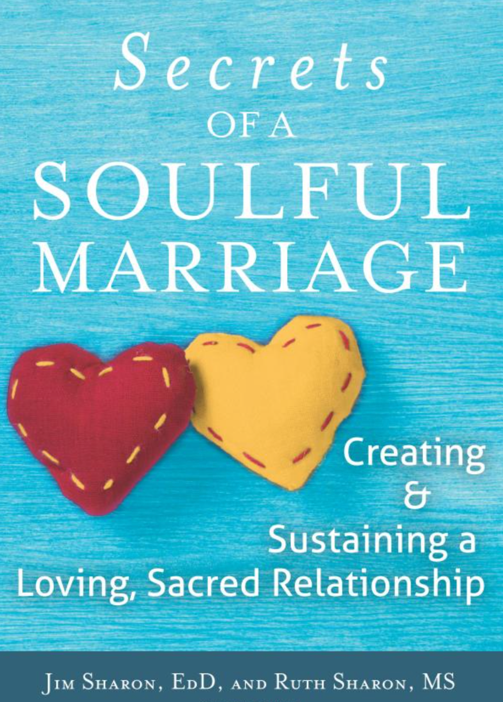 "Books now on sale! - Available on Amazon and Barnes and Noble.This hope-filled resource for developing soulful, mature love is aimed at committed couples who are looking to build, maintain and glorify the sacred in their relationship.Authors, Jim and Ruth Sharon create a context for couples to honor the gradual movement from physical ""flight-fight-freeze"" body-based survival to more heart-filled, communication-oriented love, to spiritual awakening and soul-purpose fulfillment.The book provides relationship information, practical tools and inspirational, real-life stories. It also offers a banquet of spiritual practices for couples of all faiths―or none―to bring these new models into focused action."