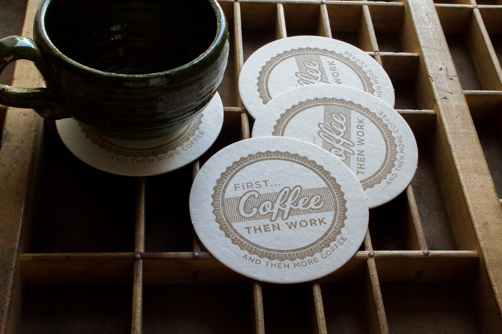"""""""First, Coffee"""" coasters by Triple Threat Press"""