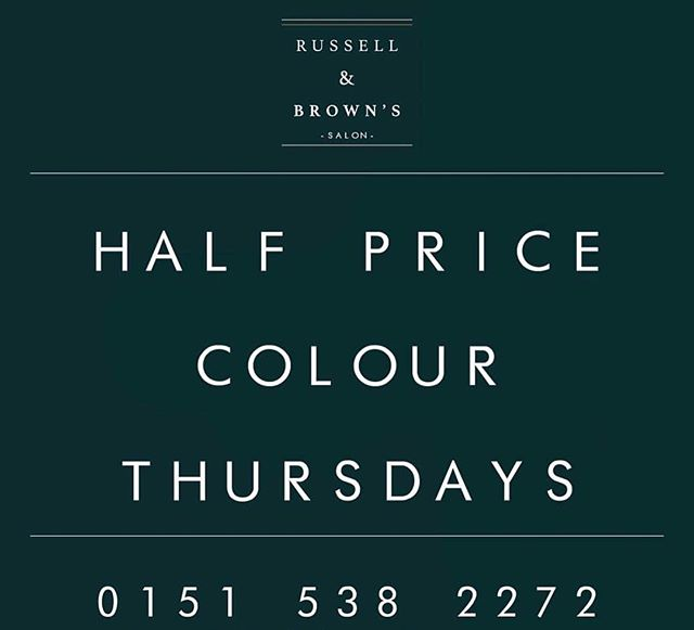 Half Price Colours every Thursday when you book a full price cut and blow dry •