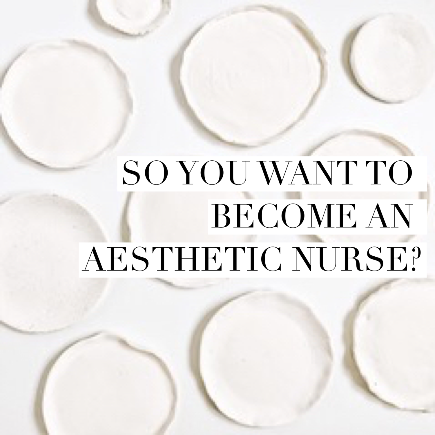 So you want to become an Aesthetic Nurse? — The Beauty Nurse
