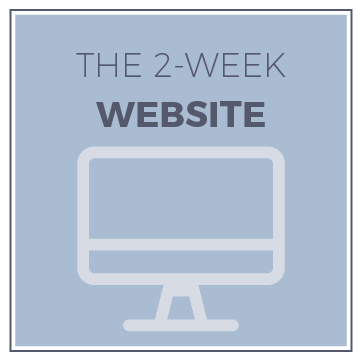 The 2-Week Website - In just two week's we will design and launch your website! Literally go from dreaming about your new site to launching your new site in two short weeks. It's time to quit thinking about launching and really take your business to the next level.