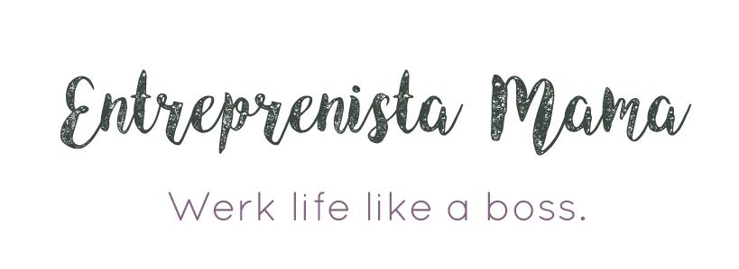 Entreprenista Mama. Werk life like a boss.