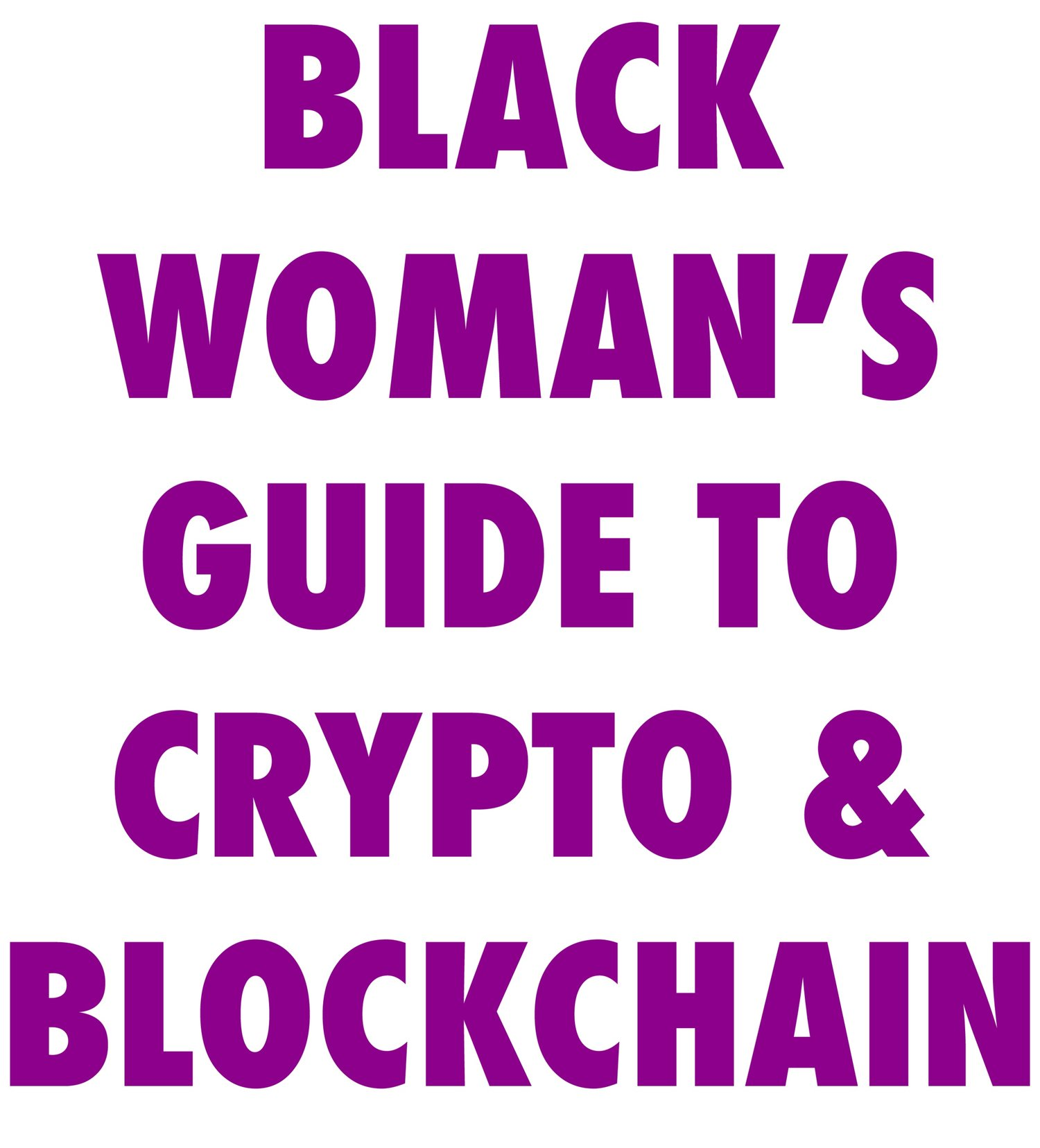 Black Woman's Guide to Crypto and Blockchain