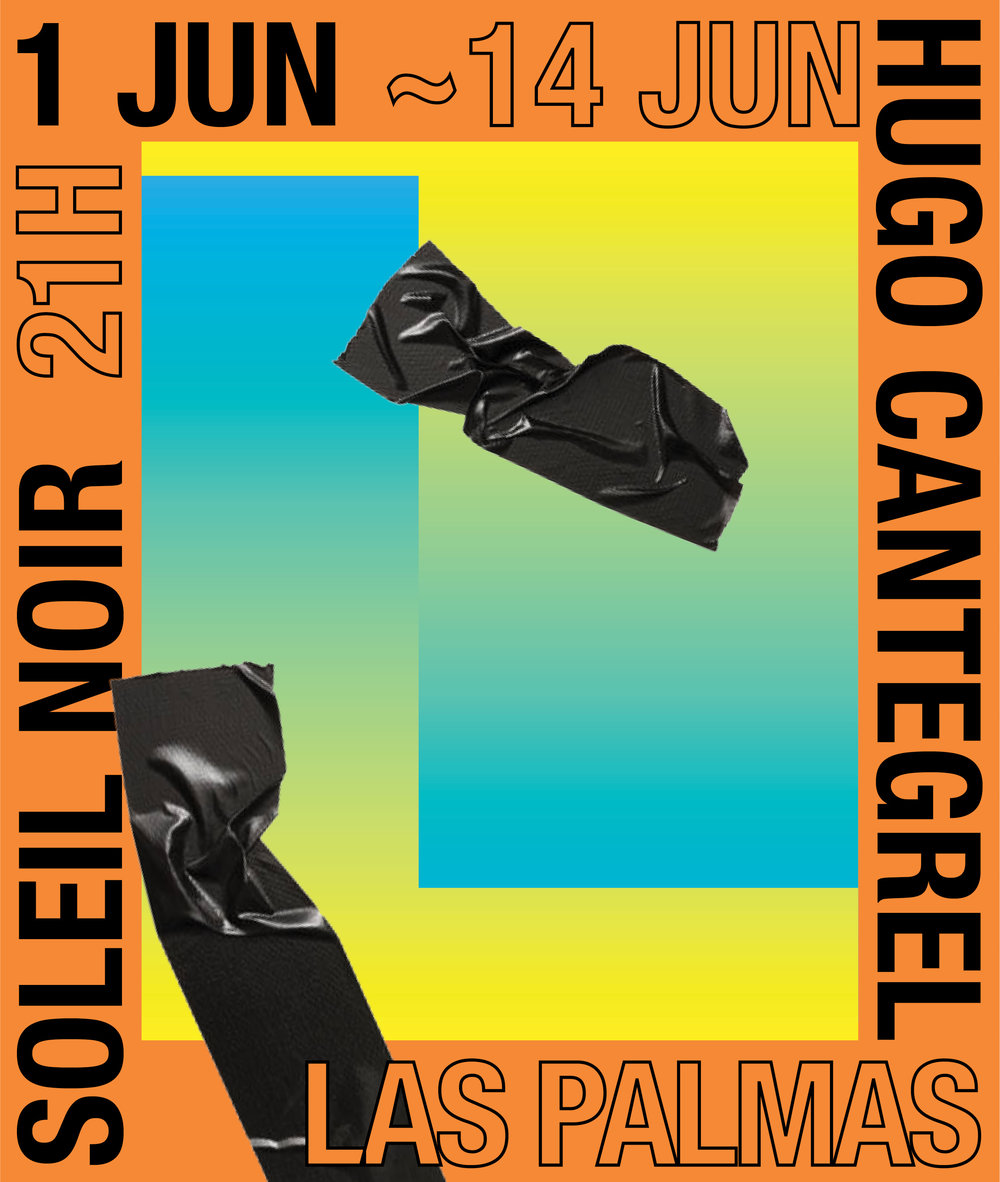 HUGO CANTEGREL - We're happy to announce our up coming (solo) show