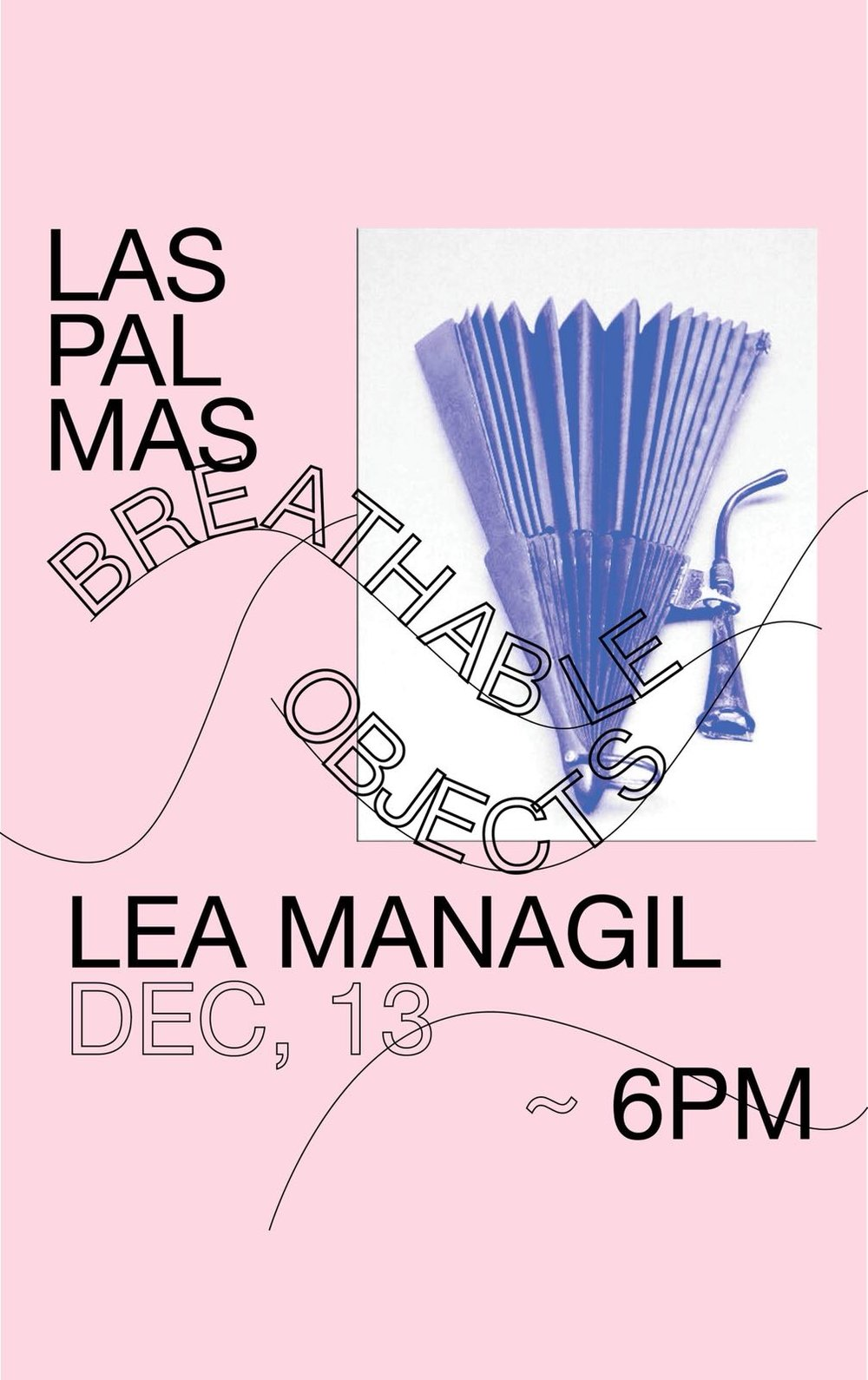 "LEA MANAGIL - We're excited to announce ""Breathable objects"", the first solo show by portuguese artist Lea Managil. The opening will be on December 13th at 6pm! The exhibition will run until January 10th.Lea Managil, nascida em 1991, Lisboa. É formada em Pintura (FBAUL) e Música (EMCN;UA). Vive e trabalha em Lisboa."