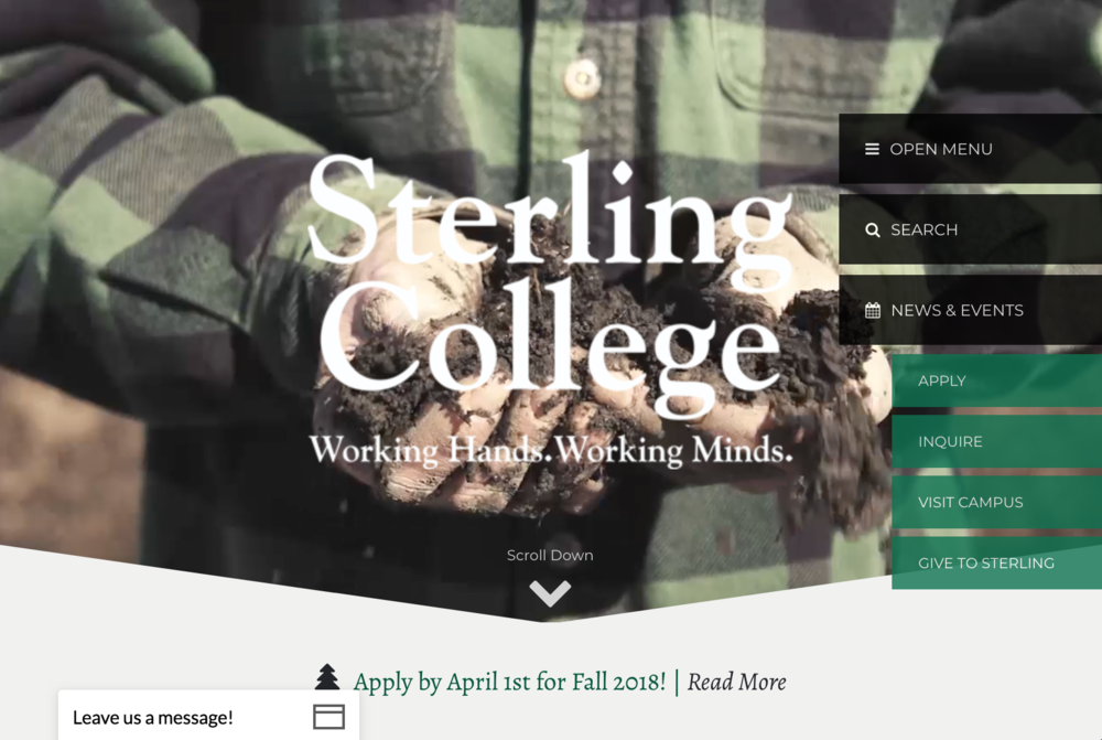 Latest project... - Concept | Budget | Design | Sub-Contractors | RFP & Negotiations | Project Organization | Content Creation | SEO | Analytics | Implementation |  Testing | Launch | Advertising | Maintenance | Training & TutorialsRead an article about the making of the Sterling College website here.