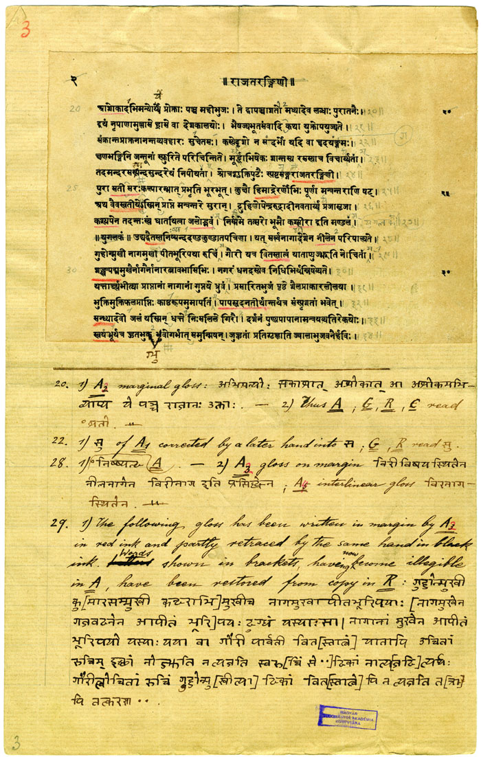 Rajatarangini,  a page from the proof of the Sanskrit text. Cat. Stein LHAS 19 : Stein's first important publication was an annotated edition of the 12th-century  Rajatarangini,  a chronicle by the Kashmiri poet Kalhana published in 1892. It was followed by an English translation  (Chronicle of the Kings of Kashmir)  in 1900. This page is from the annotated edition, a printed text with Stein's handwritten notes and corrections.