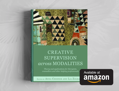Creative Supervision across Modalities - You may read about my approach to supervision in Creative Supervision Across Modalities, edited by Anna Chesner and Lia Zografou and published by Jessica Kingsley Publishers London 2014.Click here for details about this book.