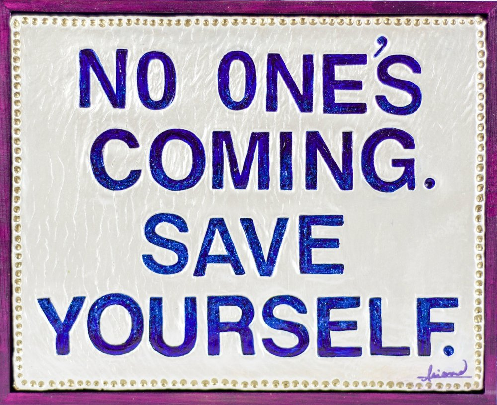 No One's Coming. Save Yourself.   Awarded For Gumption and Self-Reliance  vol. 1