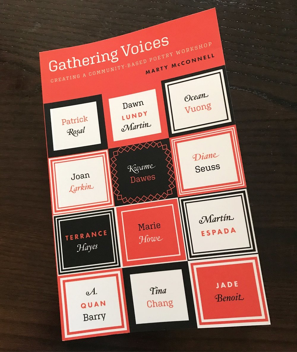 Now availablethrough YesYes Books! - Marty McConnell offers start-to-finish instructions along with a grounding in the Gathering Voices approach for both aspiring and seasoned facilitators who want to establish or invigorate a poetry learning environment both in community-based workshops and classroom settings.•Praise for Marty McConnell's Workshop MethodOn my first day alone, Marty's workshop granted me more community and motivation than writing in solitude gives me in a year. The electricity of one of the workshop writing prompts ended up inspiring my full-length book The Lumberjack's Dove which went on to win the National Poetry Series. Suffice to say, my life would be much different and much less bountiful had I never wandered in the doors of this workshop.- GennaRose Nethercott, The Lumberjack's Dove (Harper Collins)•Marty's workshop is without question, the most valuable outside influence on my work as a poet and editor. I'm incredibly fortunate to have found this space, and with it, a loving poetry family, of new and experienced writers, who are unified by Marty's imaginative prompts, her care, and her constant push for each of us to discover our truest voice.- Ben Clark, if you turn around I will turn around (Thoughtcrime Press), Reasons to Leave the Slaughter (Write Bloody Publishing)