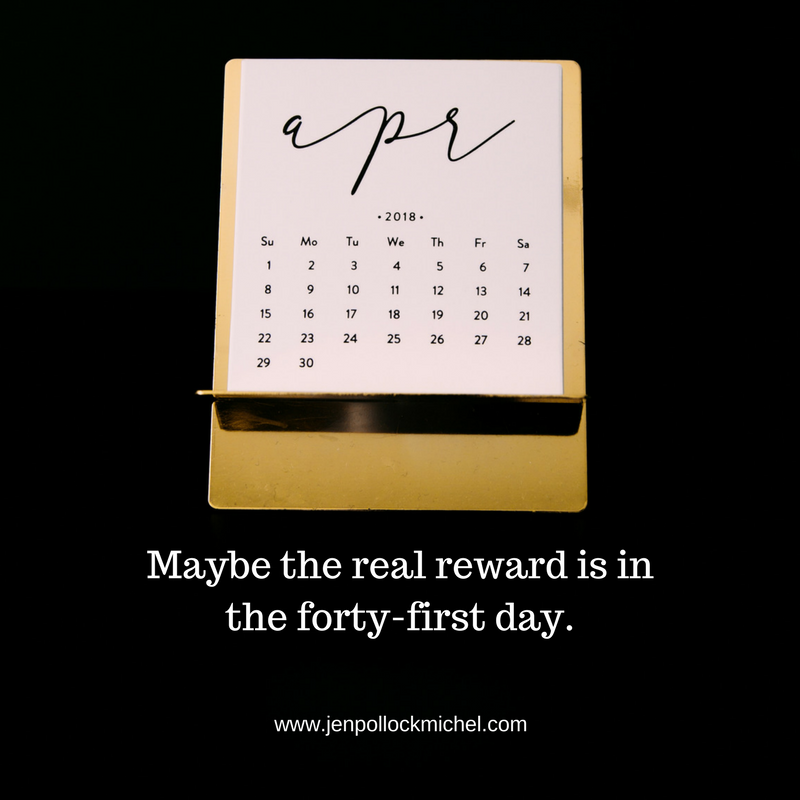 Maybe-the-real-reward-is-in-the-forty-first-day..png