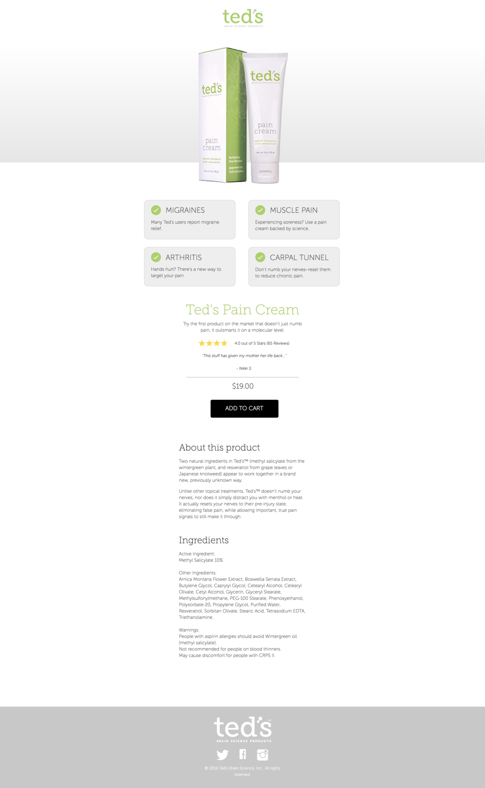 Treatment - This is the treatment version of Ted's Pain Cream 'Product' page. The only change made was to the 'Add-to-Cart' button, which is now black. Here are the results observed for the treatment page:605 visitors, 38 conversions (6.2% 'Add-to-Cart' Conversion Rate)