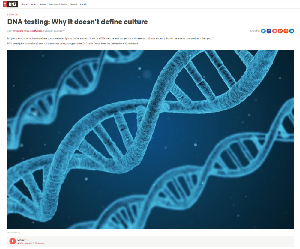 Spoke with  Radio New Zealand  (April 3, 2019). (11 minutes) Listen  here   Topic:  Ancestry DNA testing: why it doesn't define culture.