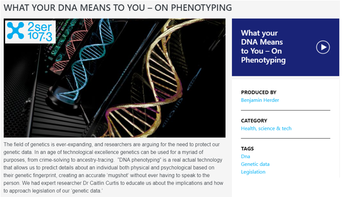 Spoke with  2SER Radio, Sydney  (December 22, 2018). (7 minutes). Listen  here   Topic:  DNA phenotyping and policy implications