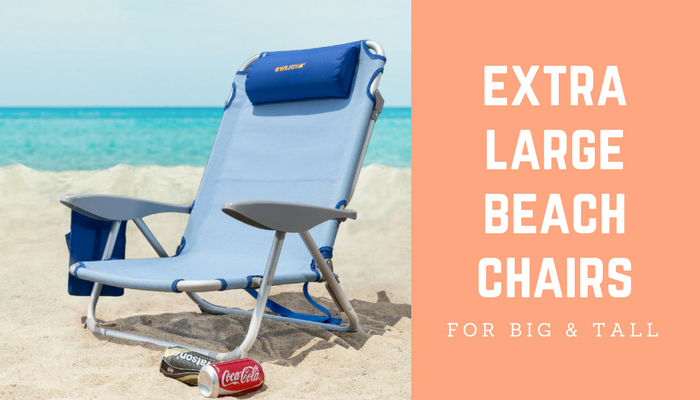 & Extra Large Beach Chair u2014 Seaside Wisdom | Beach Chairs