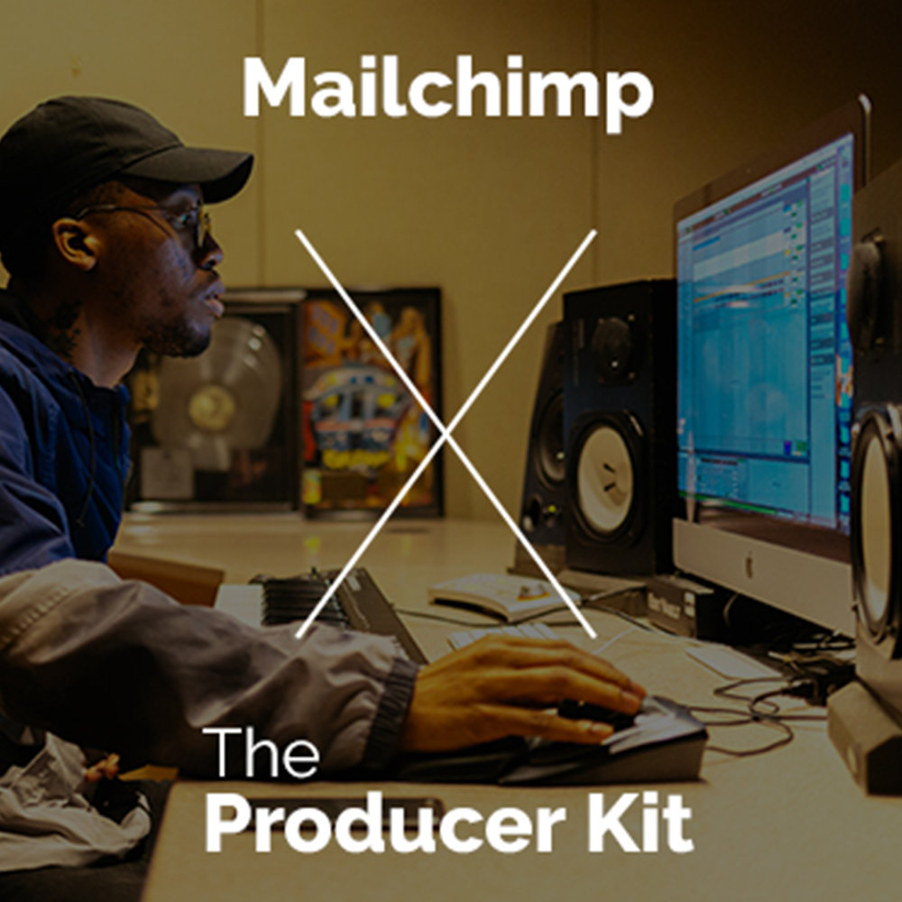 MAILCHIMP X THE PRODUCER KIT
