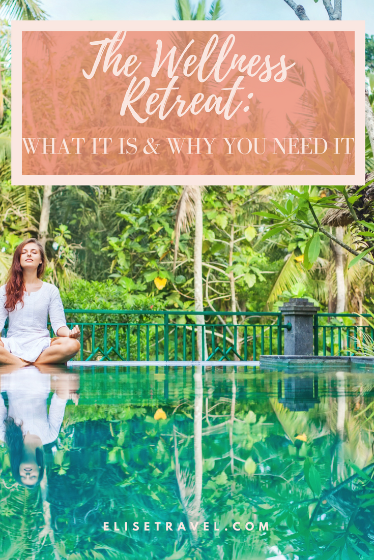 The Wellness Retreat Why You Need One Now.png