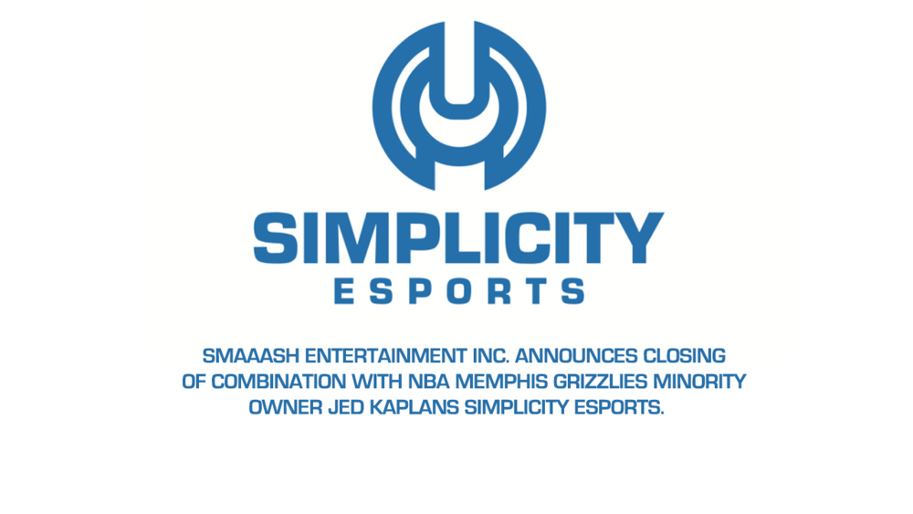 SMAAASH Entertainment Inc. Announces Closing of Combination with NBA Memphis Grizzlies Minority Owner Jed Kaplan's Simplicity Esports -