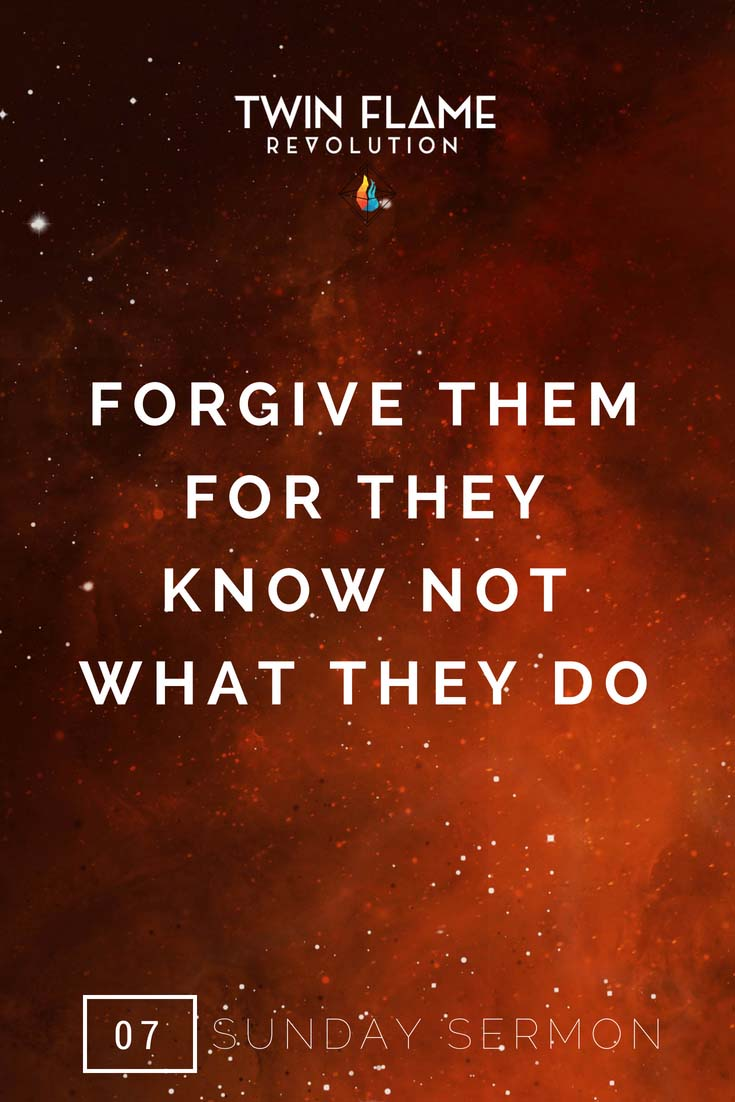 Forgive them for they know not what they do