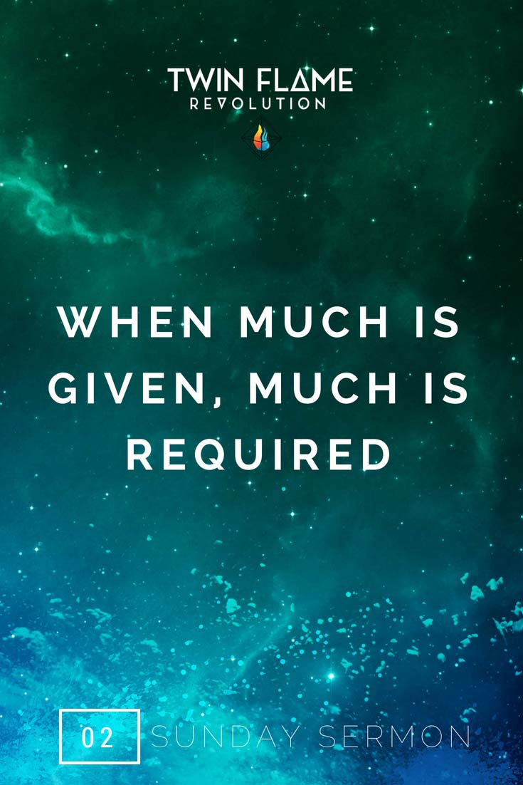 when much is given much is required