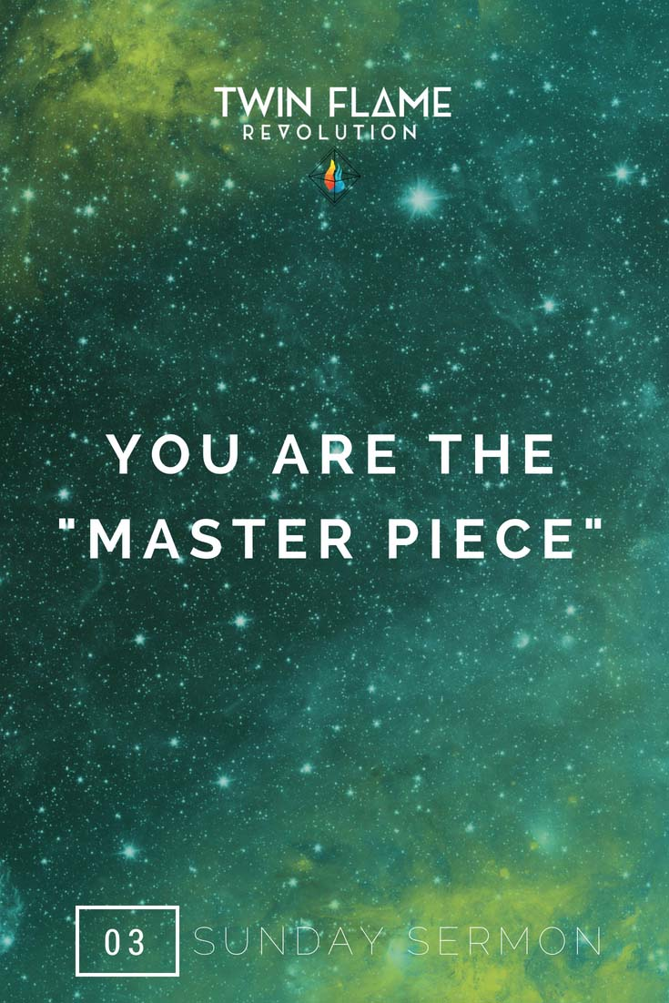 """You Are The """"Master Piece"""""""