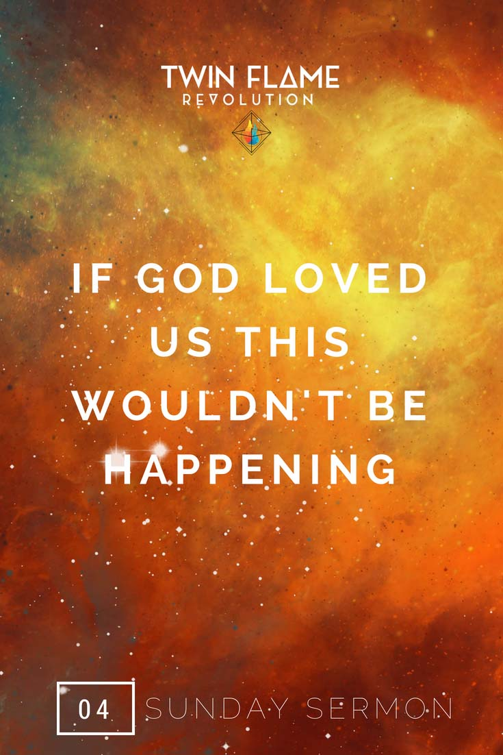 twin flame revolution - if god loved us
