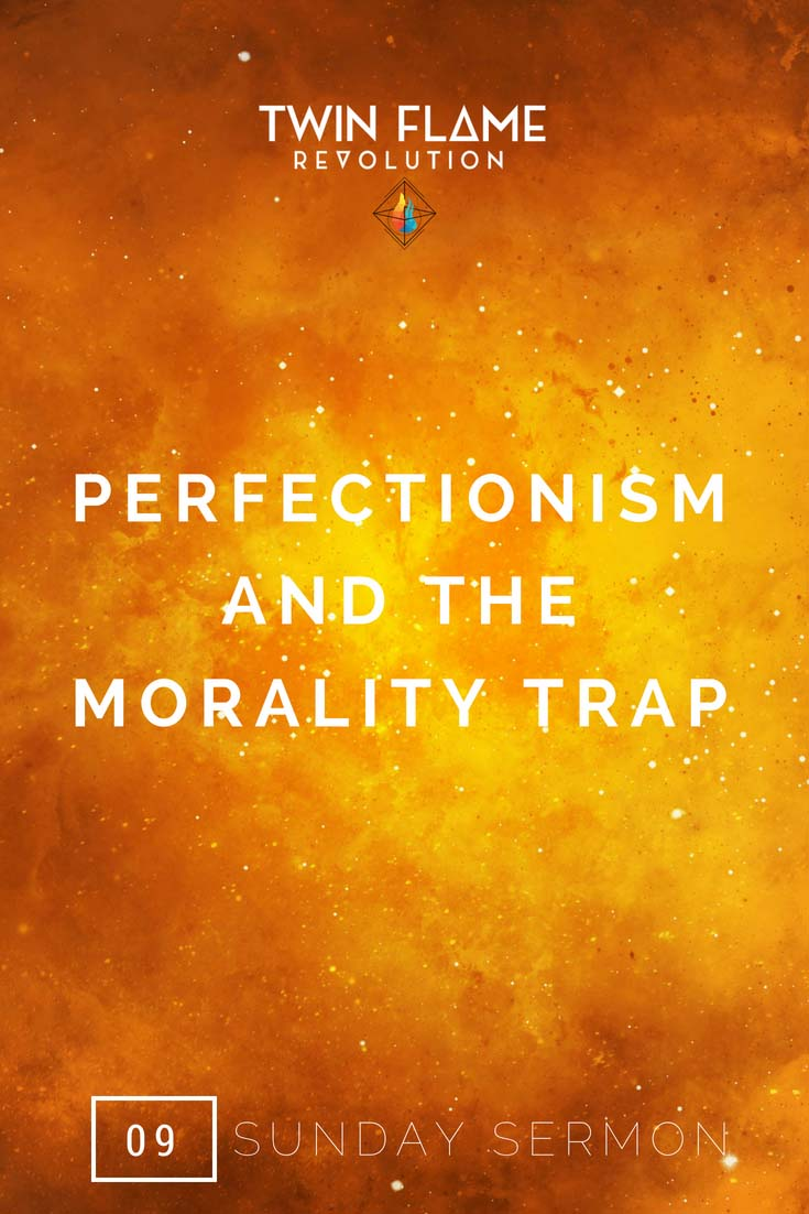 twin flames talk about perfectionism and morality
