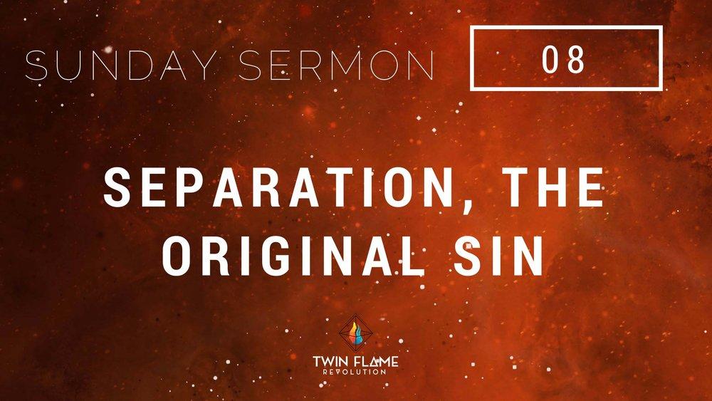 separation, the original sin