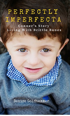 Perfectly Imperfecta - Conner's story living with brittle bones