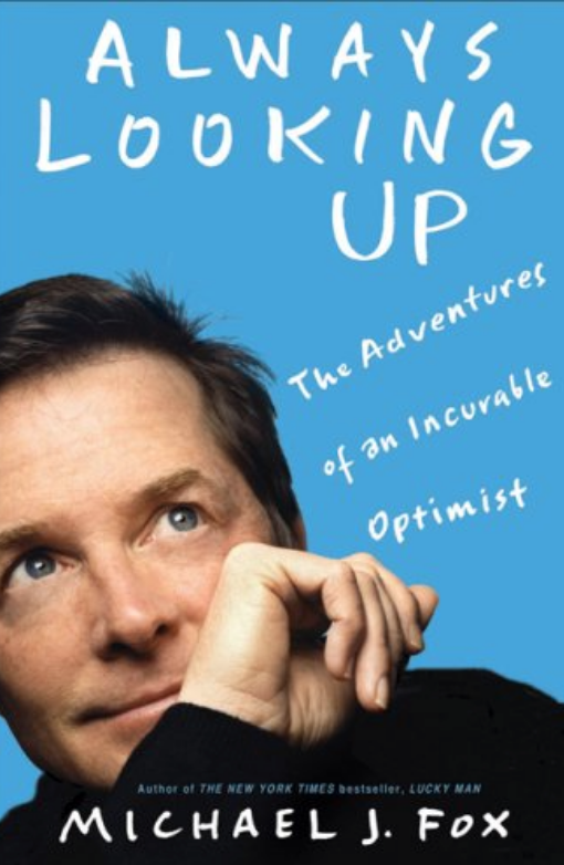 Always Looking Up: The Adventures of an Incurable Optimist by Michael J. Fox