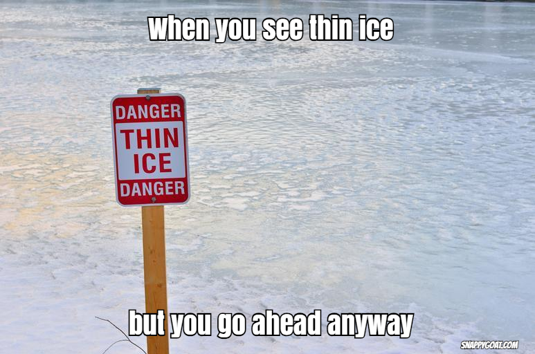 Thin ice.jpg