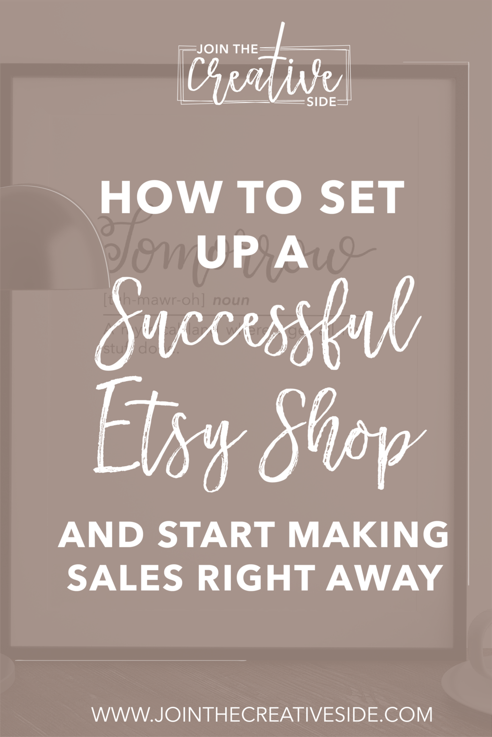 How to set up a successful Etsy shop and start making sales right away.