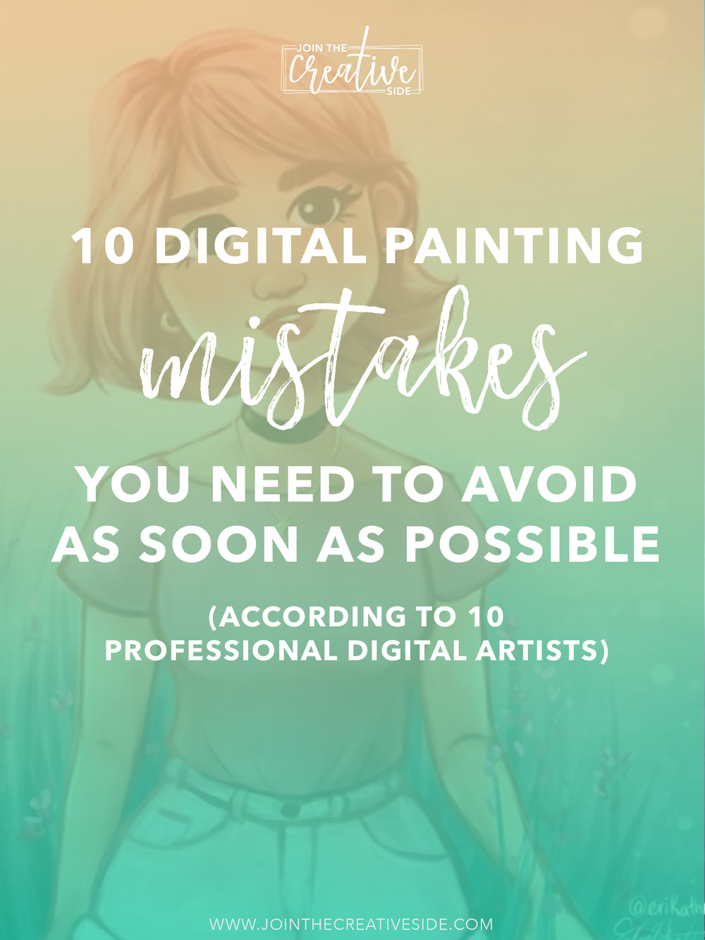 Join The Creative Side | 10 Digital artists share mistakes they wish they knew earlier when they started digital painting | In this blog post, I have teamed up with 9 other digital artists to share the things we wish we knew earlier about digital painting. #Art #artist #drawing #painting #digitaldrawing #digitalpainting