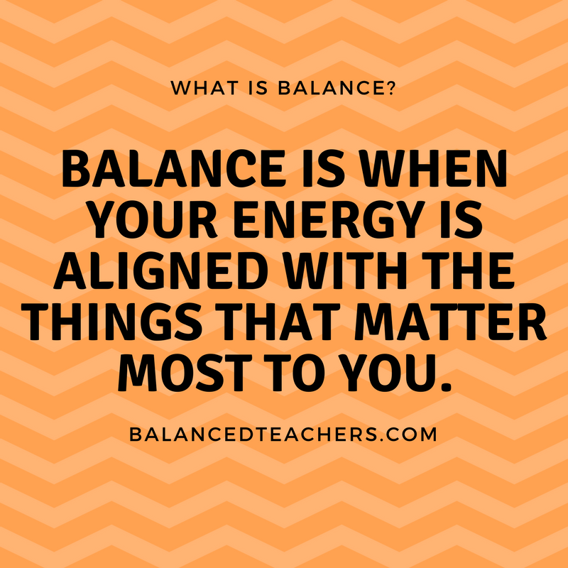 Balance is when your energy is aligned with the people and things that matter most to you..png