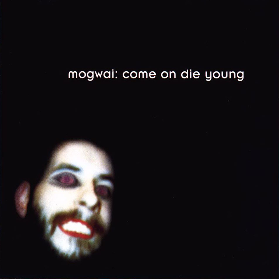 Mogwai-Come-On-Die-Young.jpg