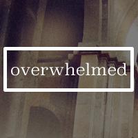 Overwhelmed.jpg