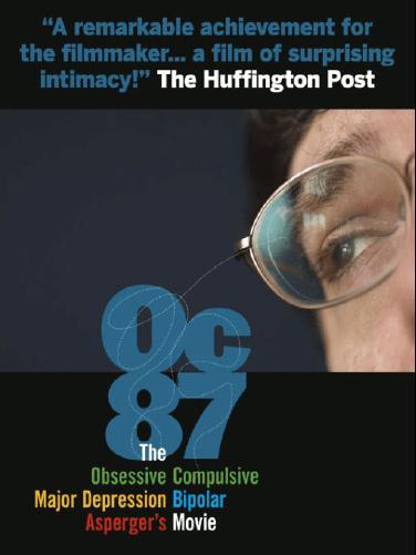 """OC87: The Obsessive Compulsive, Major Depression, Bipolar, Asperger's Movie"