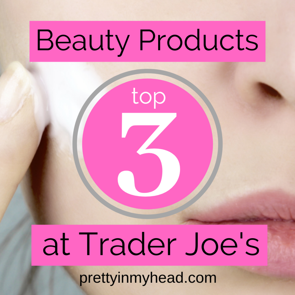 Trader Joe's Beauty Products - The Top 3 Best Skincare Products at Trader Joes!