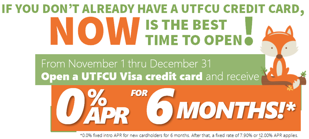 Open up a UTFCU Visa Credit Card and receive 0% APR for 6 Months. Picture of a Fox on the Promotion