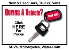 Buying a Vehicle? Click here for prices-- SUVs, motorcycles, water-craft.