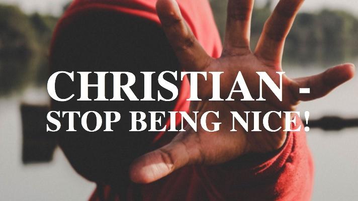 Christian stop being nice.jpg